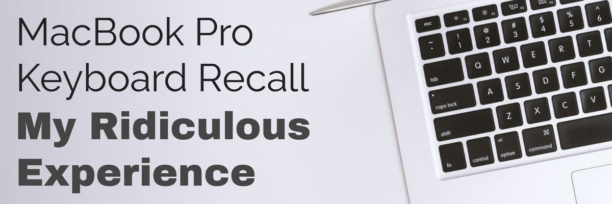 MacBook Pro Keyboard Recall: My Ridiculous Experience